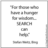 For those who have a hunger for wisdom, search can help. Stefan Weitz